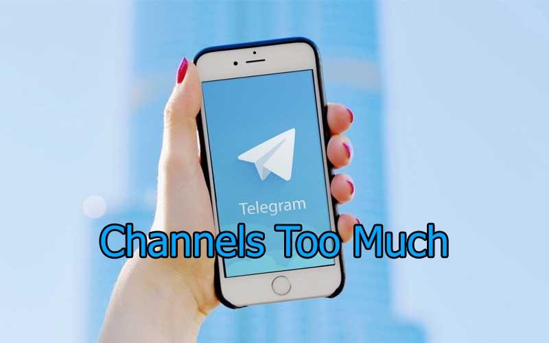پیام Channels Too Much